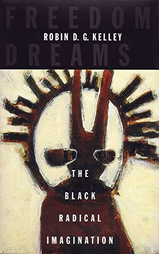9780807009772: Freedom Dreams: The Black Radical Imagination
