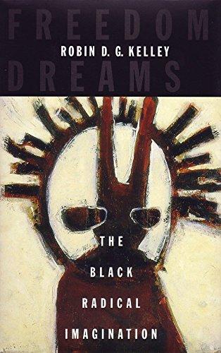 9780807009772: Freedom Dreams: The Black Radical Imagination