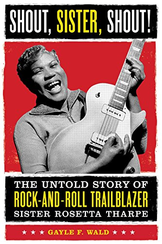 9780807009857: Shout, Sister, Shout!: The Untold Story of Rock-And-Roll Trailblazer Sister Rosetta Tharpe