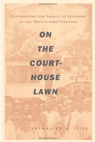 9780807009871: On the Courthouse Lawn: Confronting the Legacy of Lynching in the Twenty-first Century