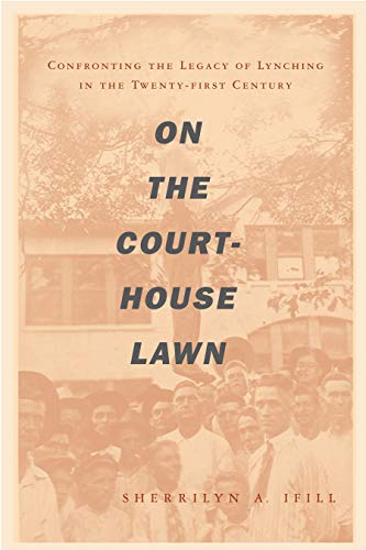 9780807009888: On the Courthouse Lawn: Confronting the Legacy of Lynching in the Twenty-first Century