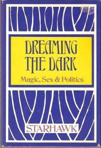 9780807010006: Dreaming the dark: Magic, sex, & politics