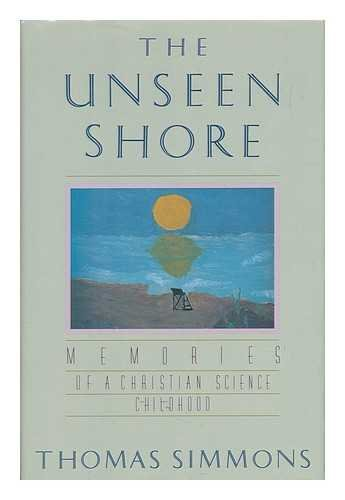 9780807010181: The Unseen Shore: Memories of a Christian Science Childhood