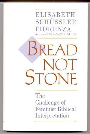 9780807011003: Bread Not Stone: The Challenge of Feminist Biblical Interpretation