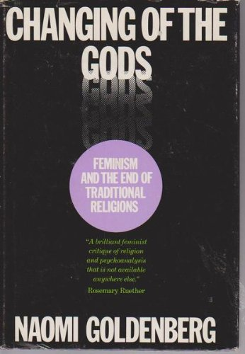 9780807011102: Changing of the gods: Feminism and the end of traditional religions