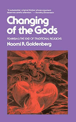 9780807011119: Changing of The Gods: Feminism and the End of Traditional Religions