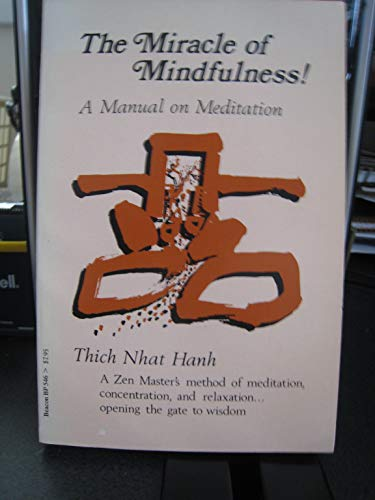 9780807011195: The Miracle of Mindfulness!: A Manual on Meditation