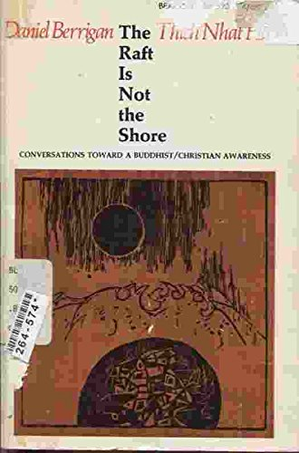 The Raft is Not the Shore: Conversations toward a Buddhist/Christian Awareness: Daniel ...