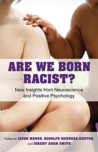 9780807011577: Are We Born Racist?: New Insights from Neuroscience and Positive Psychology