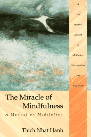 9780807012017: The Miracle of Mindfulness: A Manual on Meditation