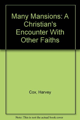 Many Mansions: A Christian's Encounter With Other: Cox, Harvey