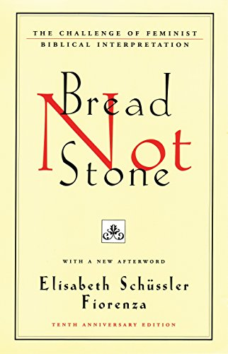 9780807012314: Bread Not Stone: The Challenge of Feminist Biblical Interpretation