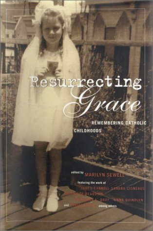 9780807012406: Resurrecting Grace: Remembering Catholic Childhoods