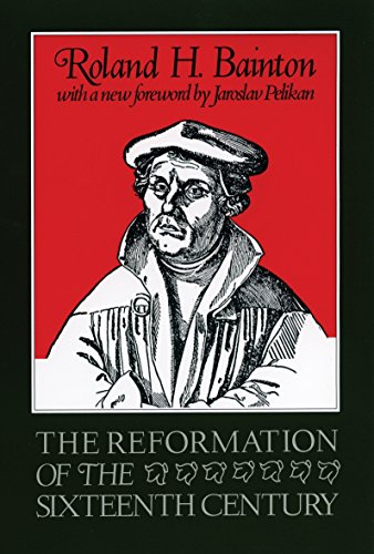 REFORMATION OF THE SIXTEENTH CENTURY 16TH CENT: Bainton, Roland H.