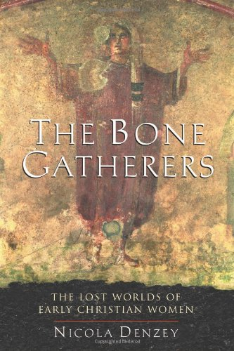 9780807013083: The Bone Gatherers: The Lost Worlds of Early Christian Women