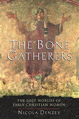 9780807013090: The Bone Gatherers: The Lost Worlds of Early Christian Women