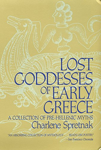 9780807013434: Lost Goddesses of Early Greece: A Collection of Pre-Hellenic Myths