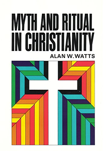 Myth and Ritual In Christianity (0807013757) by Watts, Alan