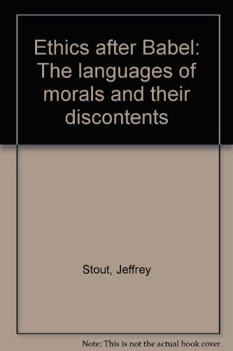 9780807014028: Ethics after Babel: The languages of morals and their discontents