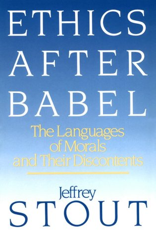 9780807014035: Ethics After Babel: The Languages of Morals and Their Discontents