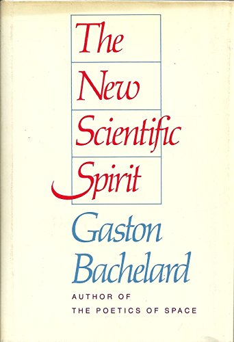 The New Scientific Spirit (English and French Edition) (0807015008) by Gaston Bachelard