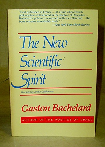 The New Scientific Spirit (English and French Edition) (0807015016) by Gaston Bachelard