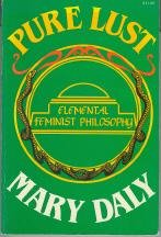 Pure Lust: Elemental Feminist Philosophy (9780807015056) by Mary Daly