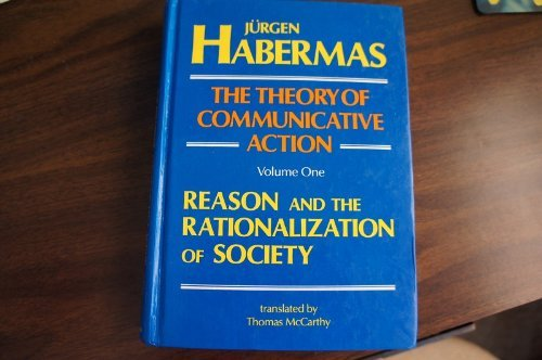 9780807015063: The Theory of Communicative Action, Volume One: Reason and the Rationalization of Society