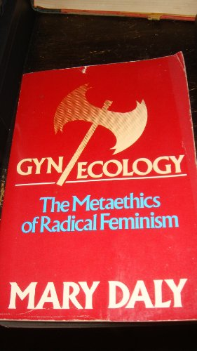 Gyn/Ecology - The Metaethics of Radical Feminism (0807015113) by Mary Daly