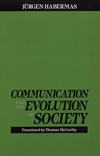 Communication and the Evolution of Society: Jurgen Habermas