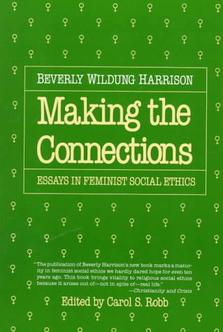 9780807015155: Making the Connections: Essays in Feminist Social Ethics