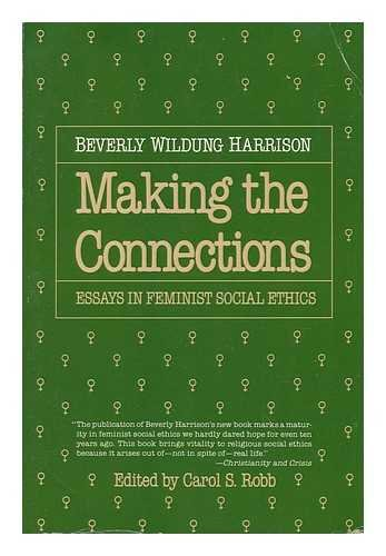 9780807015247: Making the connections: Essays in feminist social ethics