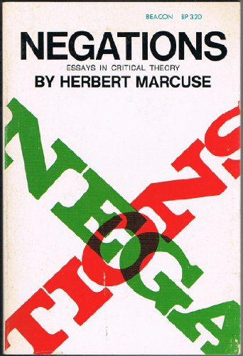 negations essays in critical theory / by herbert marcuse Very comprehensive list of herbert marcuse's  see also the 2005 publication of essays herbert wrote in the  essays in critical theory with.