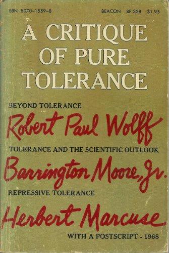 A Critique of Pure Tolerance: Wolff, Robert Paul