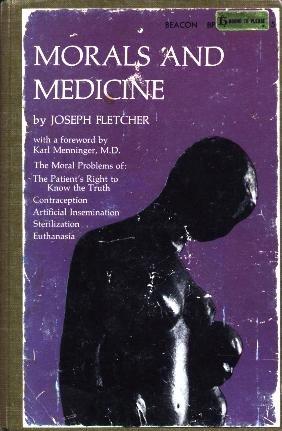 MORALS AND MEDICINE - THE MORAL PROBLEMS: FLETCHER, Joseph (foreword