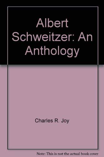 Albert Schweitzer: An Anthology