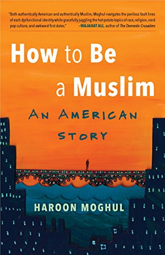 9780807020746: How to Be a Muslim: An American Story