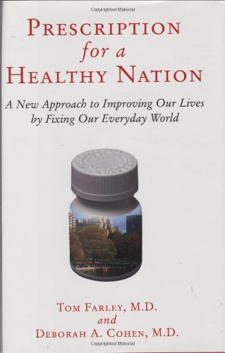 9780807021163: Prescription for a Healthy Nation: A New Approach to Improving Our Lives by Fixing Our Everyday World