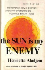 9780807021712: The Sun Is My Enemy: One Woman's Victory over Mysterious and Dreaded Disease - LUPUS