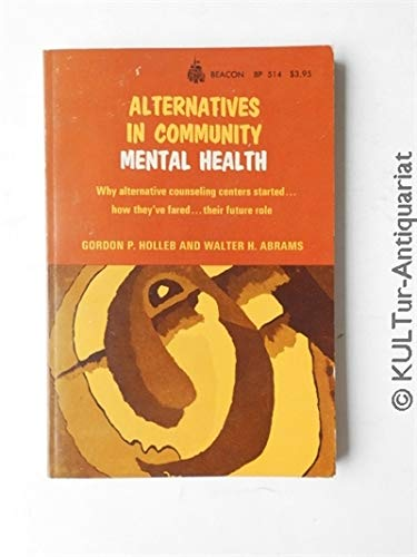 Alternatives in community mental health: Why alternative counseling centers started, how they'...