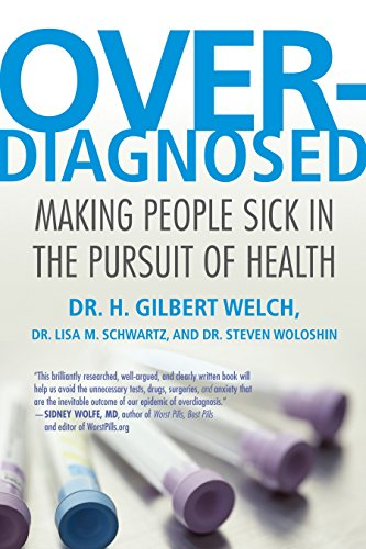 9780807021996: Overdiagnosed: Making People Sick in the Pursuit of Health
