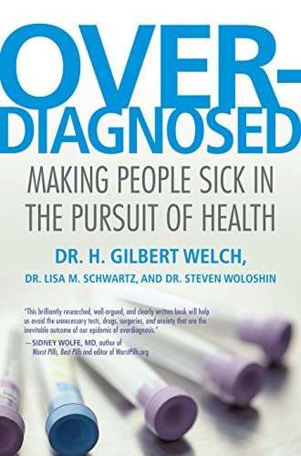 9780807022009: Overdiagnosed: Making People Sick in the Pursuit of Health
