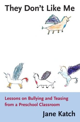 9780807023204: They Don't Like Me: Lessons on Bullying and Teasing from a Preschool Classroom
