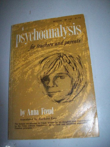9780807023990: Psychoanalysis, For Teachers and Parents