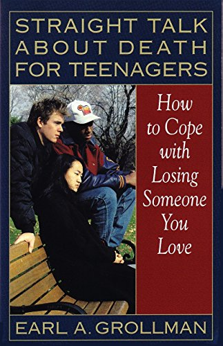 9780807025017: Straight Talk about Death for Teenagers: How to Cope with Losing Someone You Love