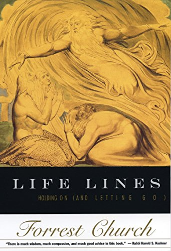 Life Lines: Holding On (and Letting Go): Forrest Church