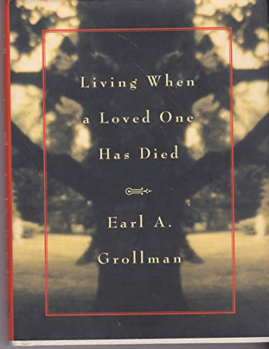 Living when a loved one has died: Grollman, Earl A