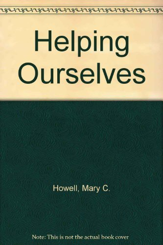 Helping Ourselves: Families and the Human Network: Mary C. Howell