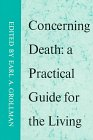 Concerning Death: A Practical Guide for the Living.