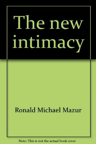 The New Intimacy: Open-Ended Marriage and Alternative Lifestyles.: MAZUR, Ronald.